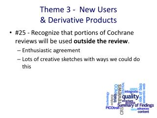 Theme 3 -  New Users  & Derivative Products