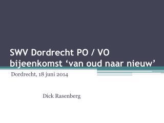 SWV Dordrecht PO / VO bijeenkomst �van oud naar nieuw�