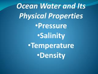 Ocean Water and  Its  Physical  Properties Pressure Salinity Temperature Density
