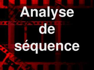 Analyse  de  séquence