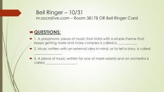 Bell Ringer –  10/31 m.socrative.com – Room 38178 OR Bell Ringer Card