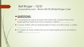 Bell Ringer �  10/31 m.socrative.com � Room 38178 OR Bell Ringer Card