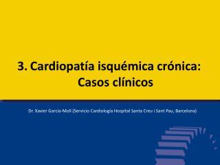 Cardiopat�a isqu�mica cr�nica: Casos cl�nicos
