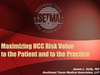 Maximizing HCC Risk Value  to the Patient and to the Practice