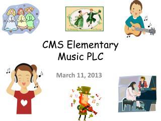 CMS Elementary  Music PLC