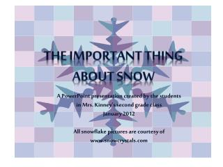 The Important thing About snow