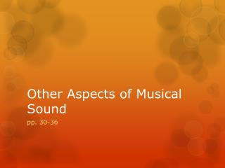 Other Aspects of Musical Sound