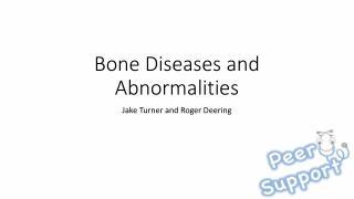 Bone Diseases and Abnormalities