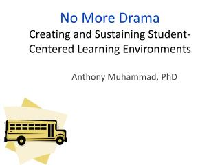 No More Drama Creating and Sustaining Student-Centered  Learning Environments