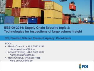 BES-09-2014:  Supply Chain Security topic 2: Technologies for inspections of large volume freight