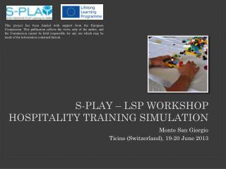 S-PLAY � LSP workshop Hospitality training simulation