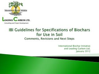 International Biochar Initiative  and Leading Carbon Ltd. January 2012