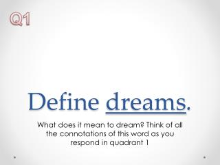 Define  dreams .