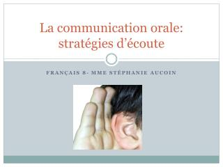 La communication  orale :  stratégies d'écoute
