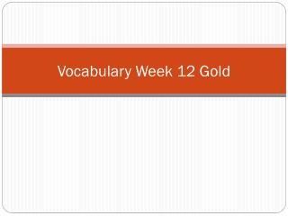 Vocabulary Week 1 2 Gold