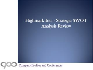 Highmark Inc. - Strategic SWOT Analysis Review