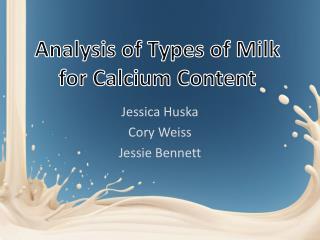 Analysis of Types of Milk for Calcium Content