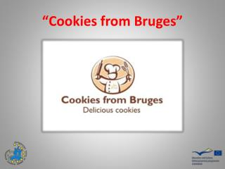 """""""Cookies  from Bruges """""""
