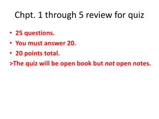 Chpt . 1 through 5 review for quiz