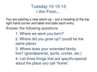 Tuesday 10-15-13 I Am From…