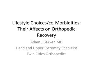 Lifestyle Choices/co-Morbidities:  Their Affects on Orthopedic Recovery