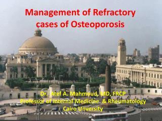 Dr.   Atef  A.  Mahmoud , MD,  FRCP Professor  of Internal Medicine  & Rheumatology