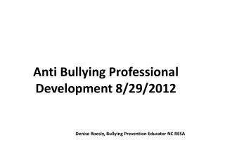 Anti  Bullying Professional Development  8/29/2012