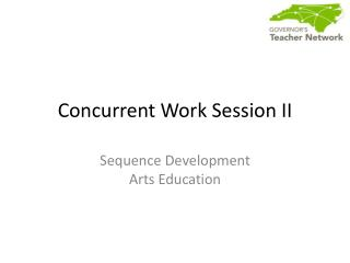 Concurrent Work Session II