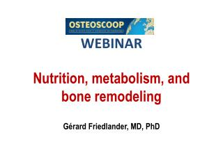 WEBINAR Nutrition,  metabolism , and  bone remodeling