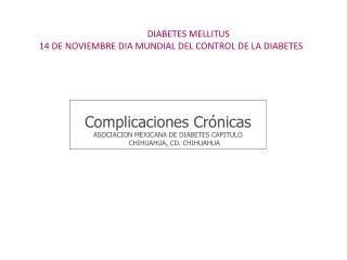 DIABETES MELLITUS 14 DE NOVIEMBRE DIA MUNDIAL DEL CONTROL DE LA DIABETES