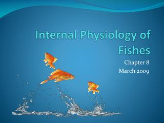 Internal Physiology of Fishes