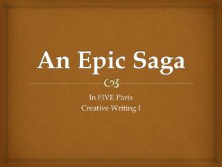 An Epic Saga