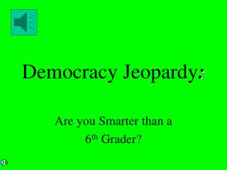 Democracy Jeopardy :