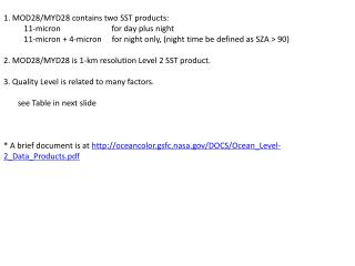 MOD28/MYD28 contains two SST products: