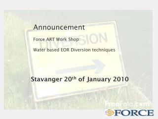 Announcement   Force ART Work Shop:  Water based EOR Diversion techniques