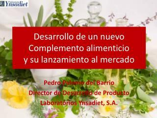 Desarrollo de un nuevo  Complemento alimenticio  y su lanzamiento al mercado