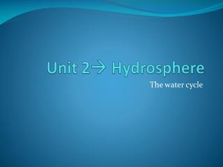 Unit  2 ?  Hydrosphere