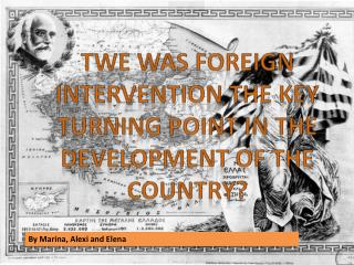 TWE was foreign intervention the key turning point in the development of th e country?