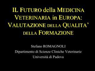 IL FUTURO della MEDICINA VETERINARIA in EUROPA: VALUTAZIONE DELLA QUALITA  DELLA FORMAZIONE