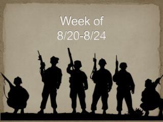 Week of  8/20-8/24