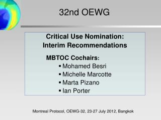 Critical Use Nomination:  Interim Recommendations 	        MBTOC Cochairs :   Mohamed Besri