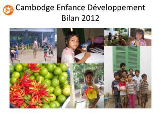 Cambodge Enfance Développement Bilan 2012