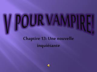 V  P OUR VAMPIRE!