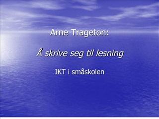 Arne Trageton:     skrive seg til lesning