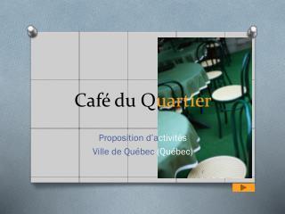 Café  du Q uartier