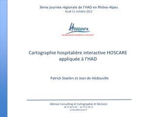 Cartographie hospitalière interactive HOSCARE appliquée à l'HAD