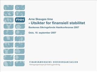 Arne Skauges time - Utsikter for finansiell stabilitet