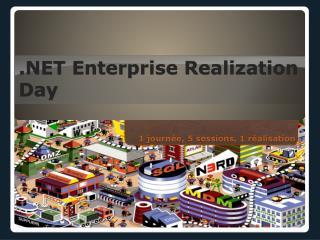 .NET Enterprise Realization Day