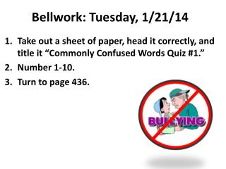 Bellwork: Tuesday, 1/21/14