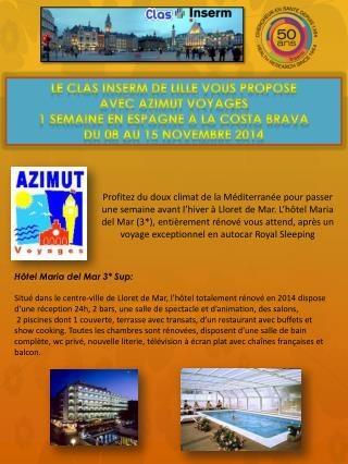 Le CLAS Inserm de Lille vous propose  avec Azimut Voyages 1 semaine en Espagne à la Costa Brava